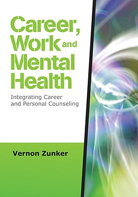 Career, Work, and Mental Health By Zunker, Vernon