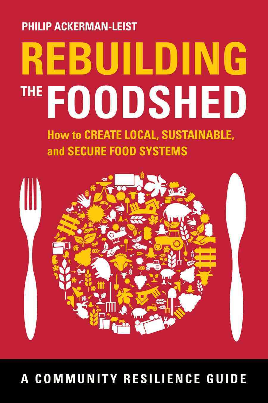 Rebuilding the Foodshed By Ackerman-leist, Philip